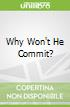 Why Won't He Commit?
