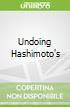 Undoing Hashimoto's