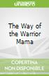The Way of the Warrior Mama