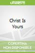 Christ Is Yours