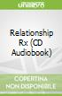 Relationship Rx (CD Audiobook)