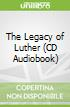 The Legacy of Luther (CD Audiobook)