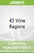 43 Wine Regions