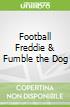 Football Freddie & Fumble the Dog