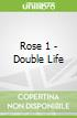 Rose 1 - Double Life