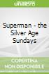 Superman - the Silver Age Sundays