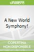 A New World Symphony!