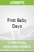 First Baby Days