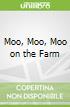 Moo, Moo, Moo on the Farm