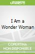 I Am a Wonder Woman