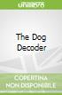 The Dog Decoder