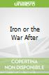 Iron or the War After