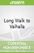 Long Walk to Valhalla