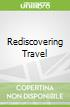 Rediscovering Travel