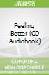 Feeling Better (CD Audiobook)