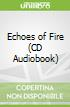 Echoes of Fire (CD Audiobook)
