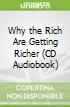 Why the Rich Are Getting Richer (CD Audiobook)