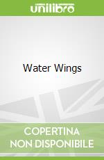 Water Wings libro in lingua di Morris Gleitzman