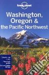 Lonely Planet Washington Oregon & the Pacific Northwest