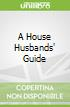 A House Husbands' Guide