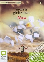 Now (CD Audiobook) libro in lingua di Gleitzman Morris, Fahey Mary-Anne (NRT)