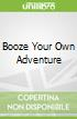 Booze Your Own Adventure