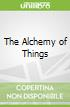 The Alchemy of Things