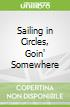 Sailing in Circles, Goin' Somewhere
