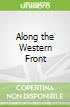 Along the Western Front