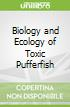 Biology and Ecology of Toxic Pufferfish