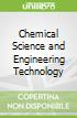 Chemical Science and Engineering Technology