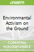 Environmental Activism on the Ground