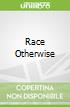Race Otherwise