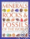 Complete Illustrated Guide to Minerals, Rocks & Fossils of t