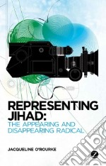 Representing Jihad libro in lingua di Jacqueline O'Rourke