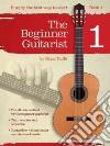 The Beginner Guitarist - Book 1