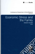 Economic Stress and the Family libro in lingua di Sampson Lee Blair