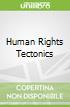 Human Rights Tectonics