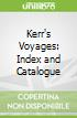 Kerr's Voyages: Index and Catalogue