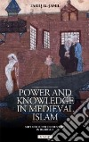 Power and Knowledge in Medieval Islam