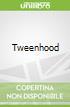 Tweenhood