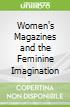 Women's Magazines and the Feminine Imagination