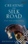 Creating the Silk Road