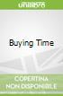 Buying Time