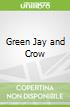 Green Jay and Crow