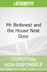 Mr Birdsnest and the House Next Door libro in lingua di Julia Donaldson