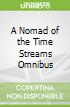 A Nomad of the Time Streams Omnibus
