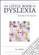 The Little Book of Dyslexia libro in lingua di Beech Joe, Gilbert Ian (FRW)