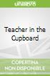 Teacher in the Cupboard