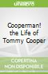 Cooperman! the Life of Tommy Cooper